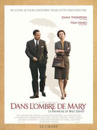 Dans l'ombre de Mary : la promesse de Walt Disney / John Lee Hancock | Hancock, John Lee. Metteur en scène ou réalisateur