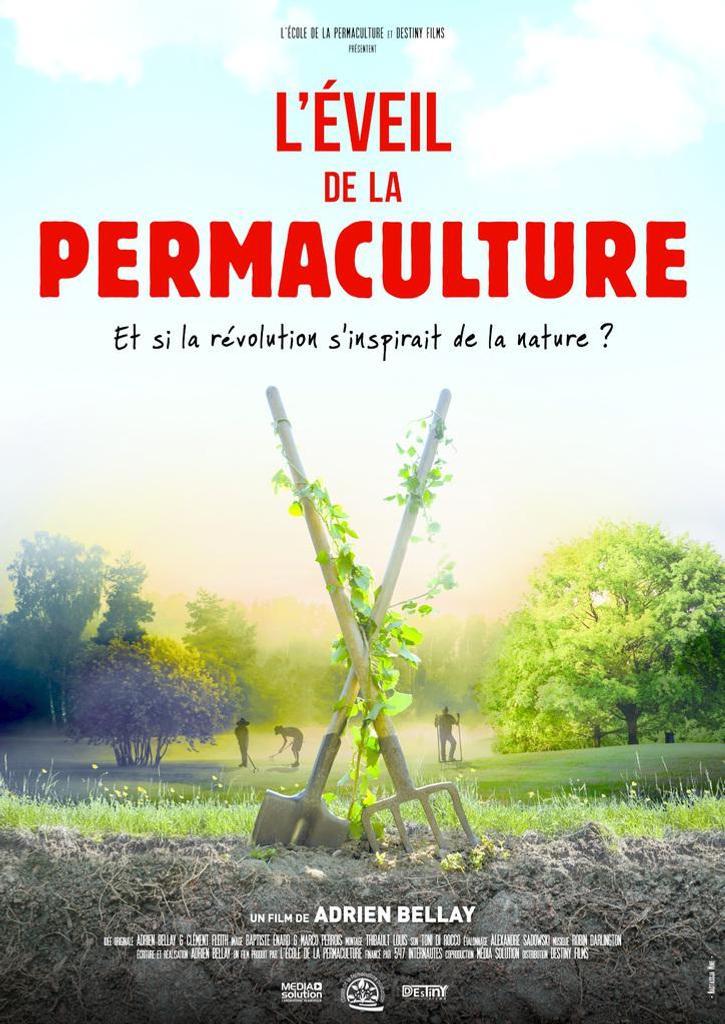 L'éveil de la permaculture : et si la révolution s'inspirait de la nature ? / Adrien Bellay | Bellay, Adrien. Metteur en scène ou réalisateur. Scénariste