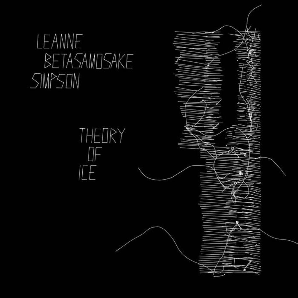 Theory of ice / Leanne Betasamosake Simpson |