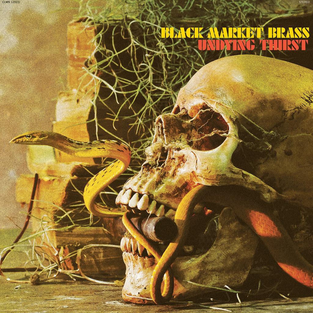 Undying thirst / Black Market Brass |