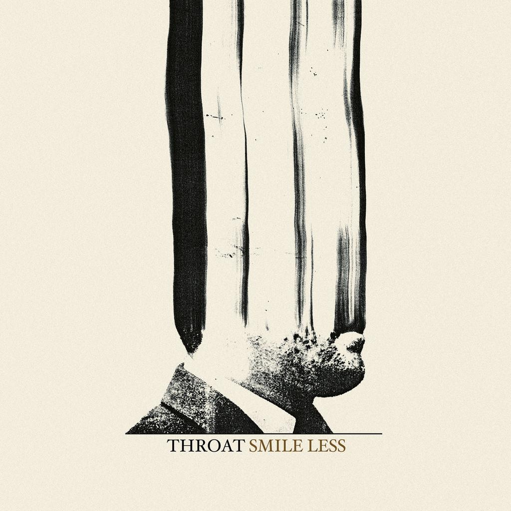 Smile less / Throat |