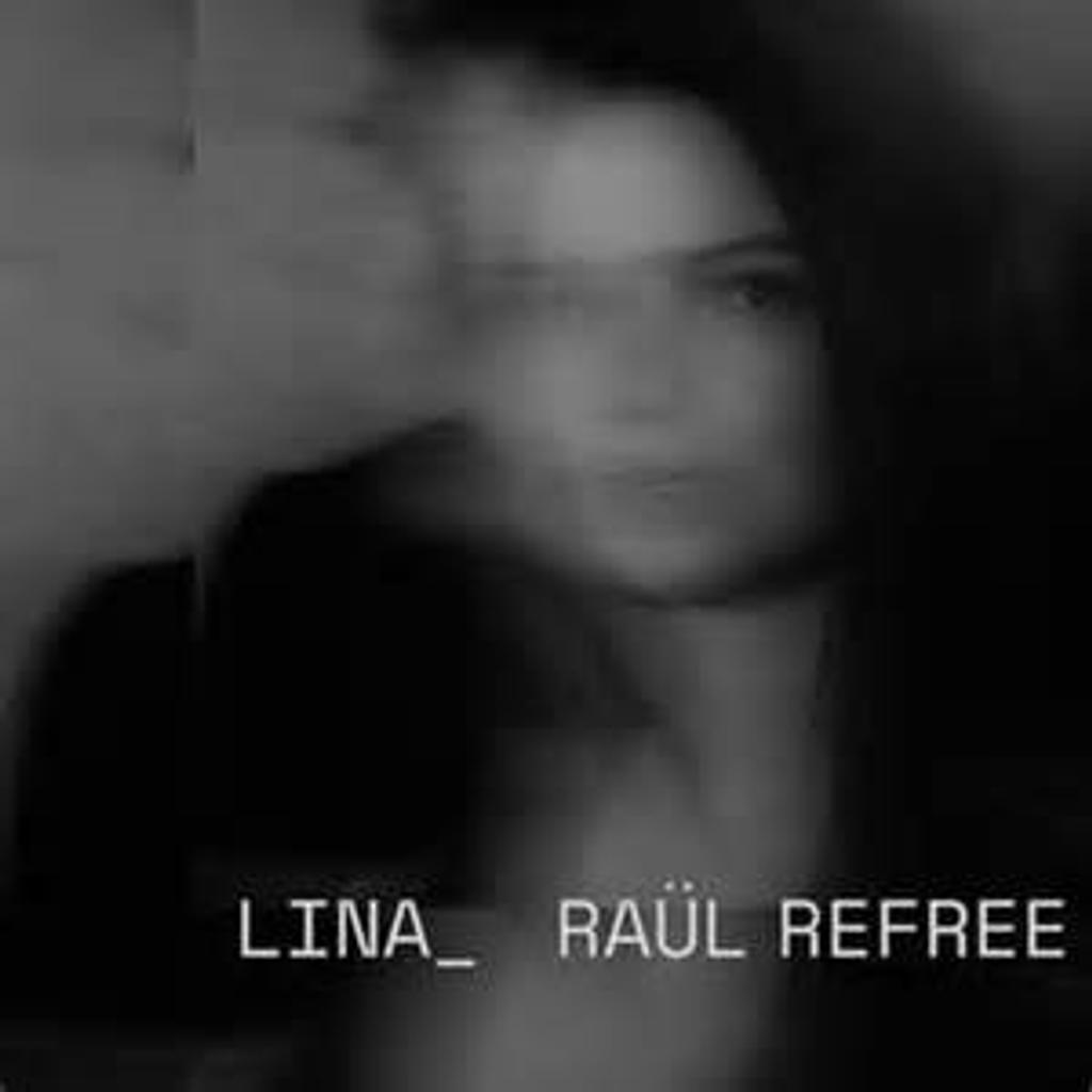 Lina_Raül Refree / Lina Rodrigues _ Refree |